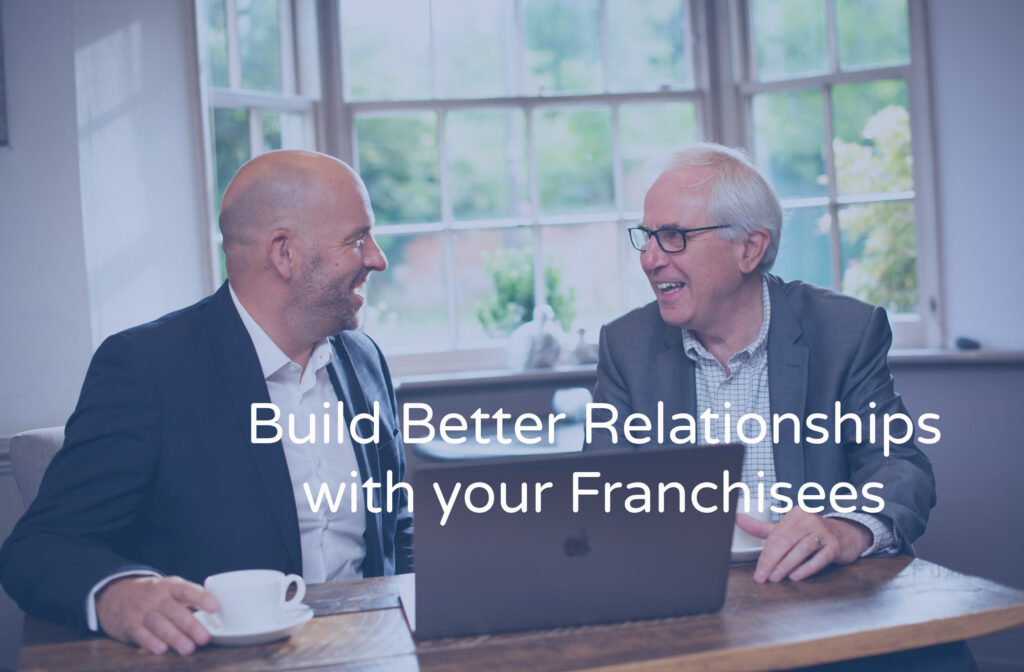 Build better relationships with your franchisees